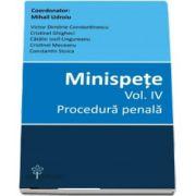 Minispete - Volumul IV, Procedura penala de Victor Dimitrie Constantinescu