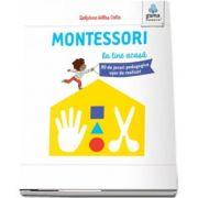 Montessori la tine acasa. 80 de jocuri pedagogice usor de realizat (Colectia Montessori pentru parinti)