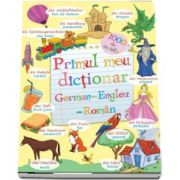 Primul meu dictionar German-Englez-Roman (Editia 2017)