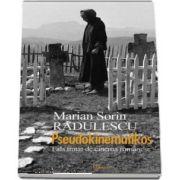 Pseudokinematikos. Fals tratat de cinema romanesc de Marian Radulescu