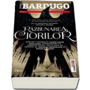 Razbunarea ciorilor - Urmarea volumului Banda celor sase ciori de Leigh Bardugo