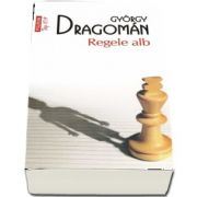 Regele alb - Colectia TOP 10 (Gyorgy Dragoman)