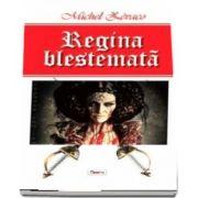 Regina blestemata de Michel Zevaco
