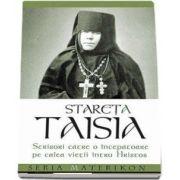 Stareta Taisia - Scrisori catre o incepatoare pe calea vietii intru Hristos