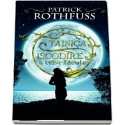 Patrick Rothfuss, Tainica iscodire a celor tacute (Patrick Rothfuss)