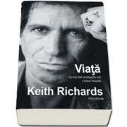 Viata - Cea mai citita autobiografie rock a tuturor timpurilor (Keith Richards)