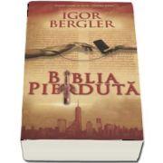 Biblia pierduta de Igor Bergler (Editia a doua revazuta si adaugita)