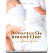 Divorturile amantilor - A patra carte din seria Amantii de Corina Ozon