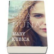 Fata cea buna de Mary Kubica