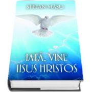Iata, vine Iisus Hristos de Stefan Masu