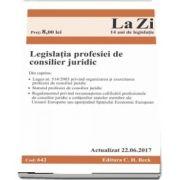 Legislatia profesiei de consilier juridic. Actualizata la 22. 06. 2017 (Cod 642)