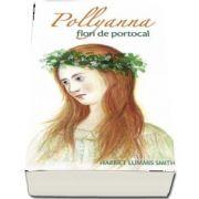 Pollyanna, flori de portocal de Lummis Smith Harriet