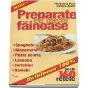 Preparate cu paste fainoase. Spaghete, macaroane, paste scurte, lasagna, tortellini, raviolli - peste 160 de retete de Florentina Pavel