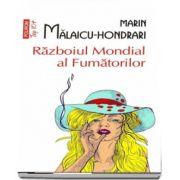 Razboiul Mondial al Fumatorilor de Marin Malaicu Hondrari - Editie Top 10