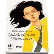 Salvand-o pe Francesca de Melina Marchetta