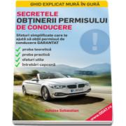 Secretele obtinerii permisului de conducere. Sfaturi simplificate care te ajuta sa obtii garantat permisul de conducere de Juhasz Sebastian