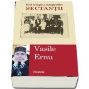 Sectantii de Vasile Ernu (Editia a II-a)