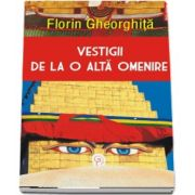 Vestigii de la o alta omenire de Florin Gheorghita (Colectia Hexagon)