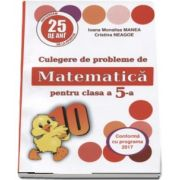 Culegere de probleme de matematica, PUISORUL - Pentru clasa a V-a (Editia XXV revizuita si adaugita, 2017) - Autori: Ioana Monalisa Manea, Cristina Neagoe