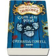 Cum sa fii pirat de Cressida Cowell