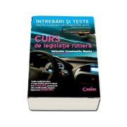 Curs de legislatie rutiera - Intrebari si teste pentru examenul de conducere auto (Editie revizuita si adaugita)