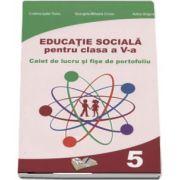 Educatie sociala, caiet de lucru si fise de portofoliu pentru clasa a V-a de Cristina Ipate Toma (In conformitate cu cerintele programei scolare 2017)