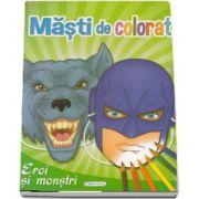 Eroi si monstrii - Masti de colorat