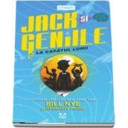 Jack si Geniile - La capatul lumii de Bill Nye