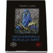 Nedumeririle bunului-simt - Prefata de Dumitru Constantin-Dulcan de Teofil Lung