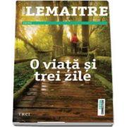 O viata si trei zile de Pierre Lemaitre