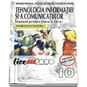 Tehnologia infomatiei si a comunicatiilor. Manual pentru clasa a 10-a, toate filierele de Mariana Pantiru