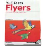 YLE Tests Flyers. Four tests for Cambrige English: Flyers - Includes audio CD (Petrina Cliff)