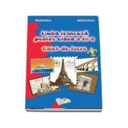 Cristina Voican - Limba franceza pentru clasa a III-a. Caiet de lucru