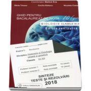 Bacalaureat biologie 2018 clasele XI-XII. Sinteze teste si rezolvari - Ghid pentru bacalaureat de nota 10 (zece). Editie revizuita - Stelica Ene - Coordonator