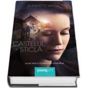 Castelul de sticla de Jeannette Walls (Editie Tie-In)