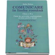 Comunicare in limba romana, caiet de activitati suplimentare si teme pentru acasa clasa a II-a, Semestrul II de Sofia Dobra