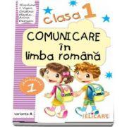 Comunicare in limba romana caiet de lucru, pentru clasa I - Semestrul I - Varianta A