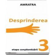 Desprinderea - Etapa constientizarii (Amratra)