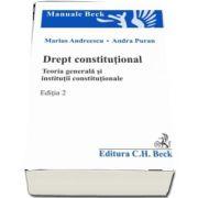 Drept constitutional. Teoria generala si institutii constitutionale. Editia 2 de Andra Puran