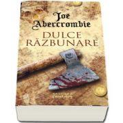 Dulce razbunare de Joe Abercrombie