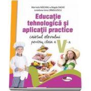 Educatie tehnologica si aplicatii practice. Caietul elevului pentru clasa a V-a de Marinela Mocanu