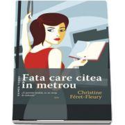 Fata care citea in metrou de Christine Feret-Fleury