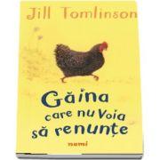 Gaina care nu voia sa renunte de Jill Tomlinson