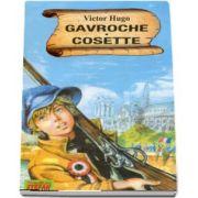 Gavroche Cosette de Victor Hugo (Colectia, cartile de aur ale copilariei)