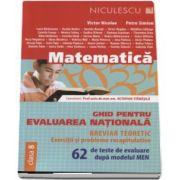 Ghid pentru evaluarea nationala la Matematica - 62 de teste de evaluare dupa modelul MEN. Exercitii si probleme recapitulative - Breviar teoretic - Editia 2017