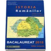 Istoria Romanilor bacalaureat 2018. Sinteze si teste, enunturi si rezolvari - Editie revizuita - Gheorghe Dondorici