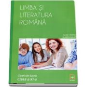 Limba si literatura romana, caiet de clucru pentru clasa a XI-a - Autori: Alina Hristea, Alina Scarlat
