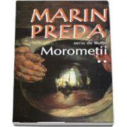 Marin Preda - Seria de autor - Morometii. Volumele I si II - Editia 2017