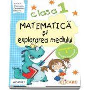 Matematica si explorarea mediului, pentru clasa I, caiet de lucru - Semestrul 1 - Varianta I