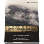 Prin coline si neguri! A treia parte din trilogia Drumul spre Vozia de Mihai Andrei Aldea